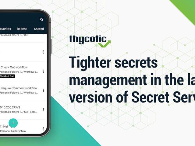 ThycoticCentrify Releases Enhancements to Secret Server to Strengthen Management of Enterprise Secrets
