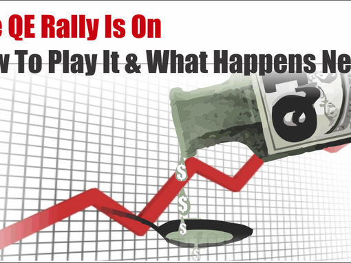 "The ""QE, Not QE"" Rally Is On... What Happens Next?"