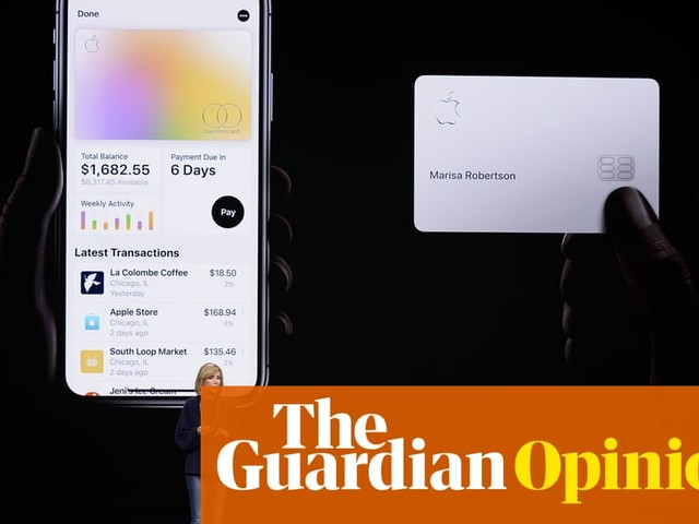 Apple's 'sexist' credit card isn't just a PR problem – it's a nightmare for us all | Arwa Mahdawi