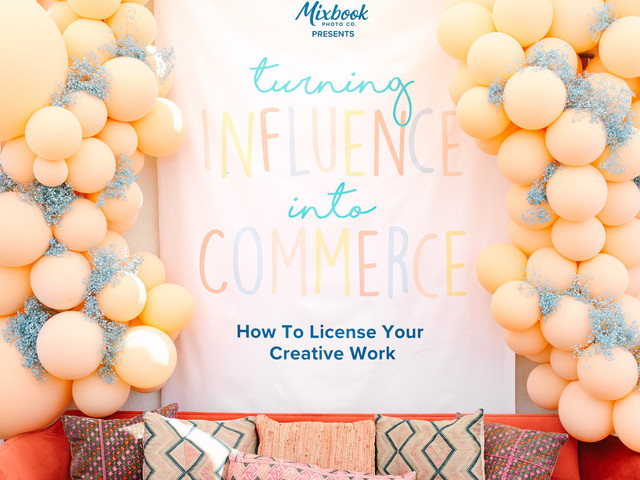 Influence to Commerce: 5 Tips on How to License Your Work