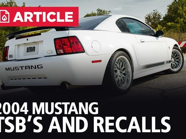 2004 Mustang TSB's and Recalls