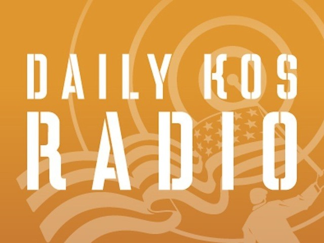 Daily Kos Radio is LIVE at 9 AM ET!