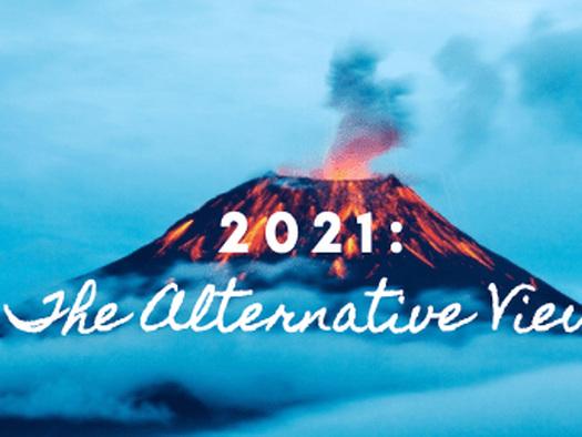 2021: The Alternative View