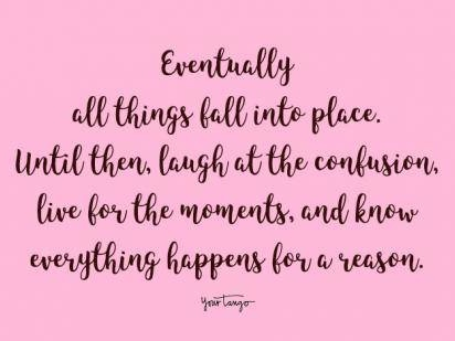 50 'Everything Happens For A Reason' Quotes To Help You Make Sense Of This Crazy Life