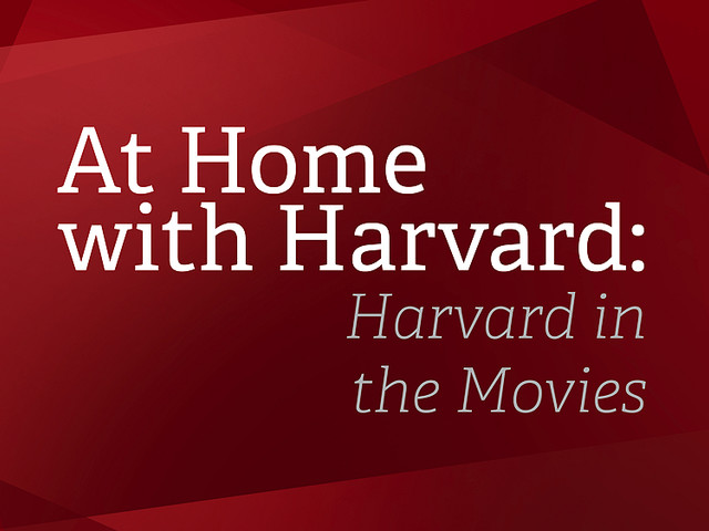 At Home with Harvard: Harvard in the Movies