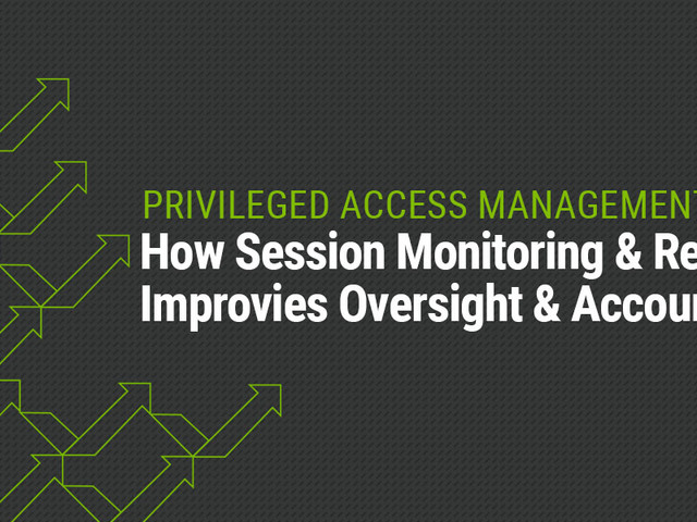 Complete Guide to leveraging Session Recording to Improve Accountability and Meet PCI Compliance
