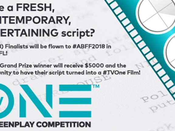 The TV One ABFF Screenplay Competition Is Back, Enter For Your Chance To Win!