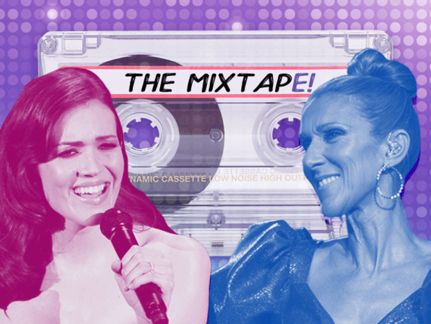 The MixtapE! Presents Celine Dion, Mandy Moore and New Music Musts