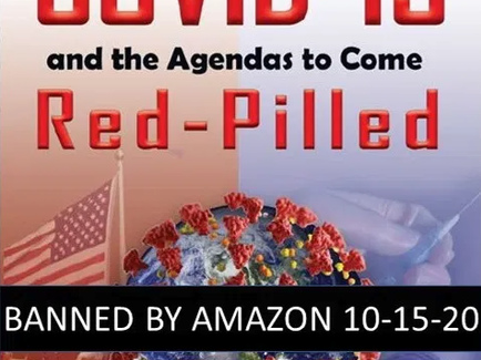 """""""A TrulyOrwellian Culture"""" -Amazon Removes COVID Skeptic's Book For Violating Content Guidelines"""