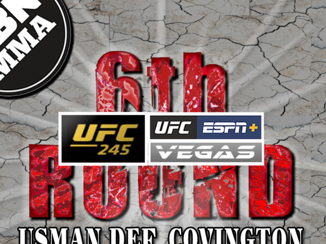 UFC 245 - Usman DEF. Covington - The 6th Round SBN MMA Post-Fight Show