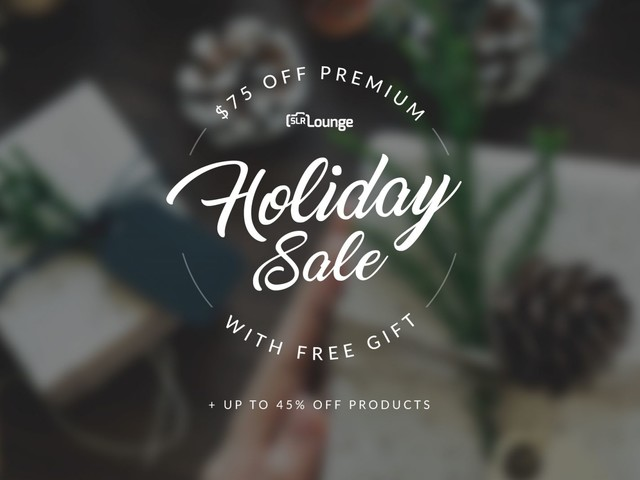 Holiday Sale! $75 Off SLR Lounge Premium + Free Gift