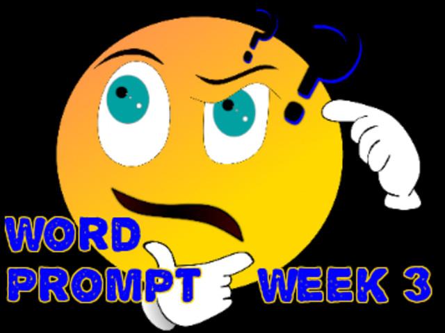 Poetry: Word Prompts Help Creativity / Week 3
