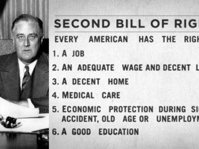 F.D.R. Proposes a Second Bill of Rights: A Decent Job, Education & Health Care Will Keep Us Free from Despotism (1944)