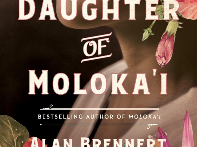 "In Alan Brennert's ""Daughter of Moloka'i,"" story continues in WWII-era California"