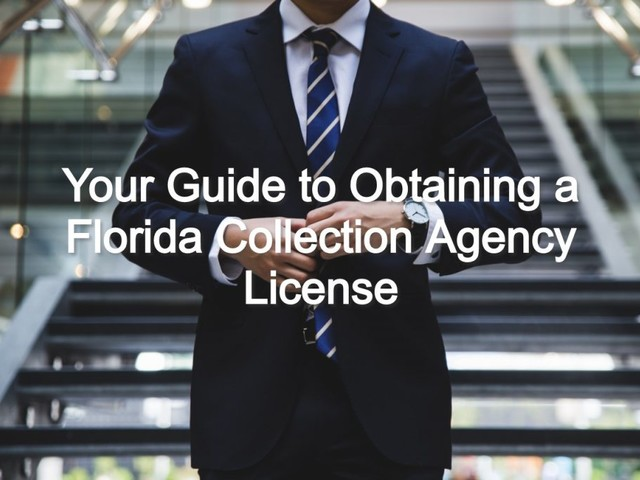 How to Obtain a Florida Collection Agency License