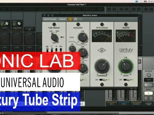 Sonic LAB: UAD Century Tube Channel Strip (video)