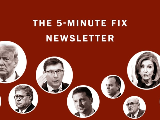 The 5-Minute Fix newsletter is going 5 days a week to cover the impeachment inquiry