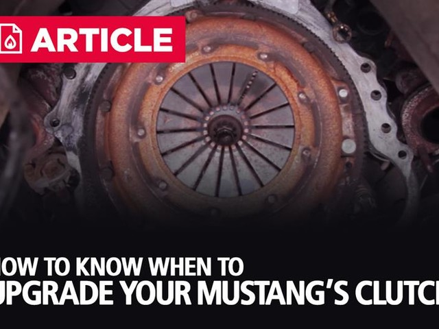 How To Know When To Upgrade Your Mustang's Clutch