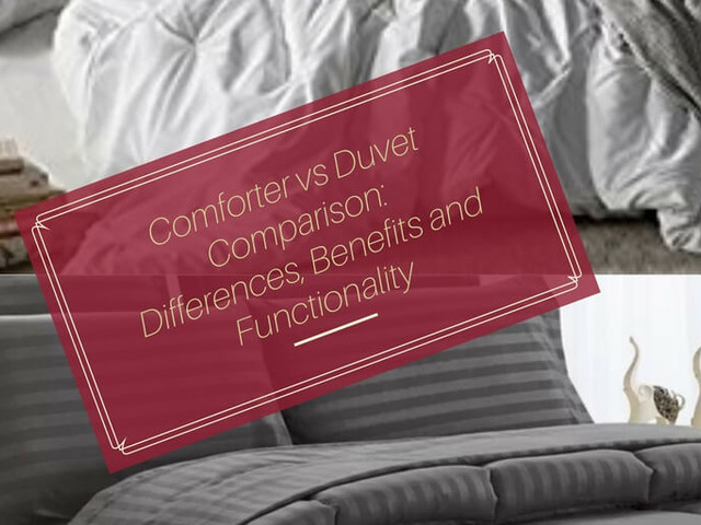 Comforter vs Duvet Comparison: Differences, Benefits and Functionality
