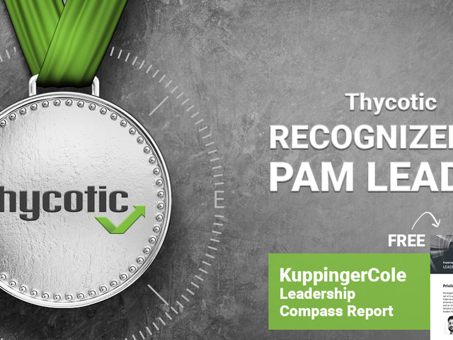Thycotic Earns Leadership Designation in New KuppingerCole Leadership Compass for Privileged Access Management (PAM)