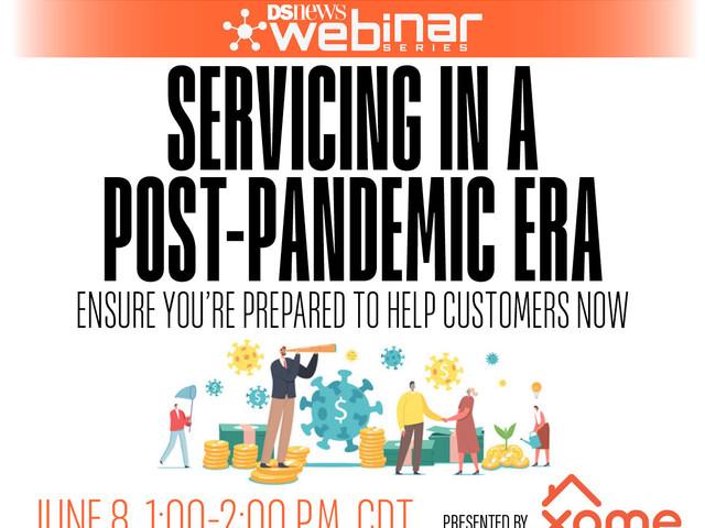 Servicers Prep for Post-Pandemic Rush