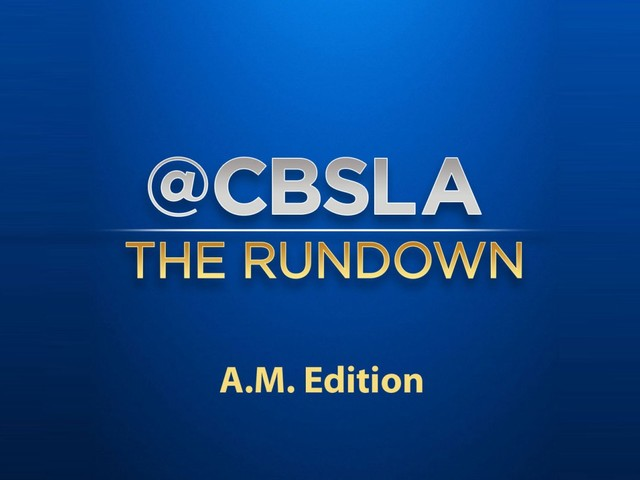 CBSLA The Rundown: 10/15 8am