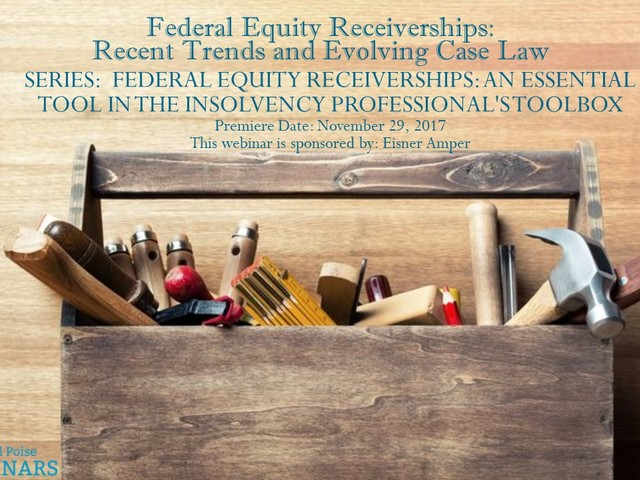 "Financial Poise™ Premieres ""Federal Equity Receiverships: Recent..."