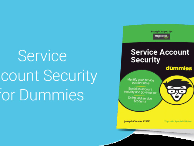 How to protect service accounts without losing your mind: Automated tools!