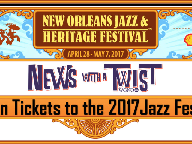 News with a Twist 2017 Jazz Fest Contest – Starts Monday April 10!