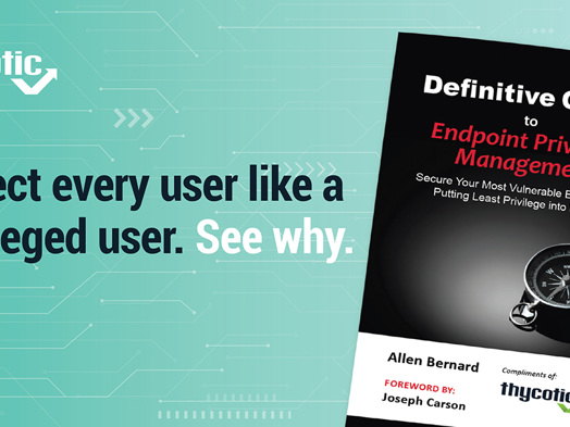 Enterprise Endpoint Management is a must when all users are privileged users