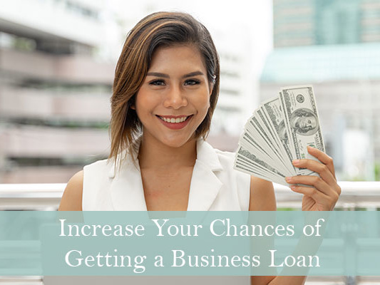 How to increase your chances of getting a business loan?