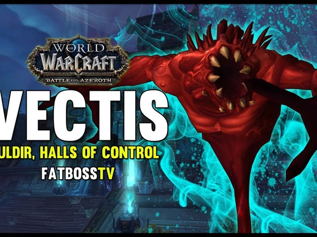 Vectis, Uldir Raid Boss Preview with FatbossTV