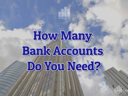 How Many Bank Accounts Do You Need? – Should You Simplify, or Optimize?