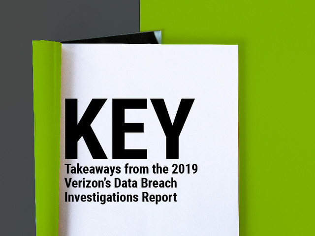 Key Takeaways from the 2019 Verizon Data Breach Investigations Report