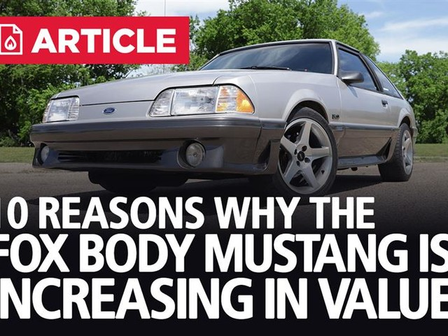 10 Reasons Why The Fox Body Mustang Is Increasing In Value