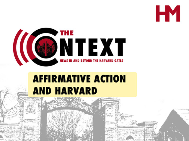 The Context: Affirmative Action and Harvard