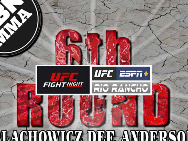 UFC Rio Rancho - Blachowicz DEF. Anderson - The 6th Round SBN MMA Post-Fight Show