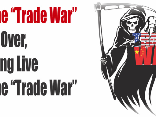 The Trade War Is Over, Long Live The Trade War