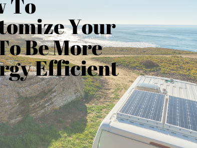 How To Customize Your RV To Be More Energy Efficient