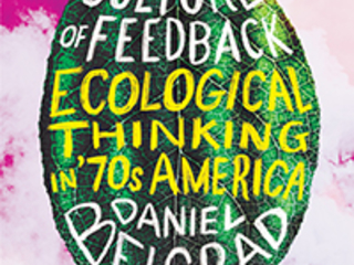 Review of Daniel Belgrad, 'The Culture of Feedback: Ecological Thinking in '70s America'