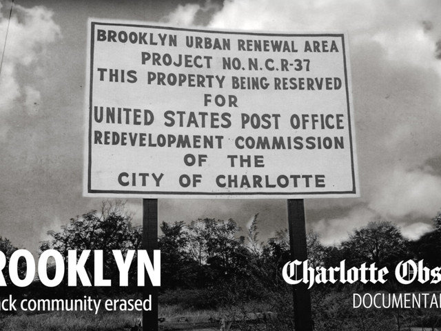 Brooklyn was the center of black life in Charlotte. Until the bulldozers arrived.