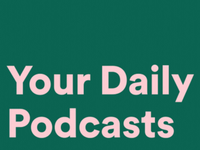 Spotify intros Your Daily Podcasts, a daily personalized podcast playlist