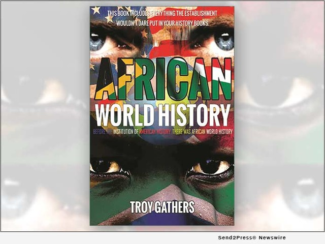 Troy Gathers Publishes His New Book 'African World History' Amid America's Racial Divide