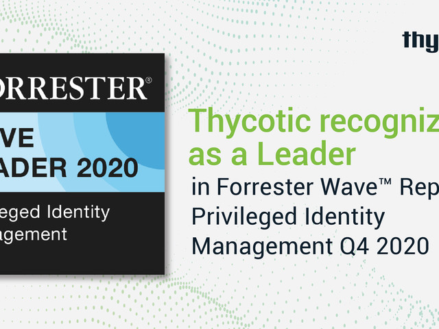 Thycotic Recognized as a Leader in Privileged Identity Management (PIM) by Independent Research Firm