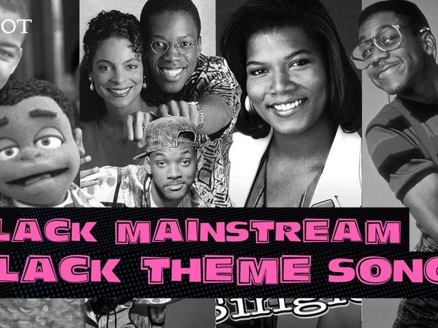 The Black Mainstream: Black Television Theme Songs