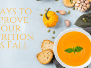 3 Ways to Improve Your Nutrition This Fall