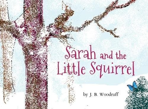 Sarah And The Little Squirrel (Paper Back)