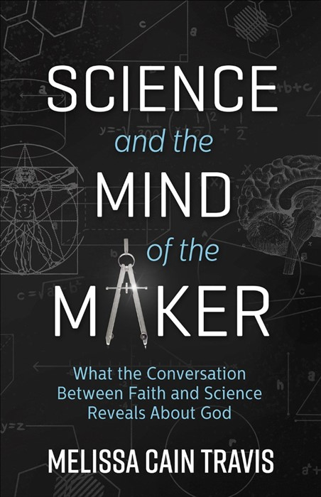 Science and the Mind of the Maker (Paper Back)