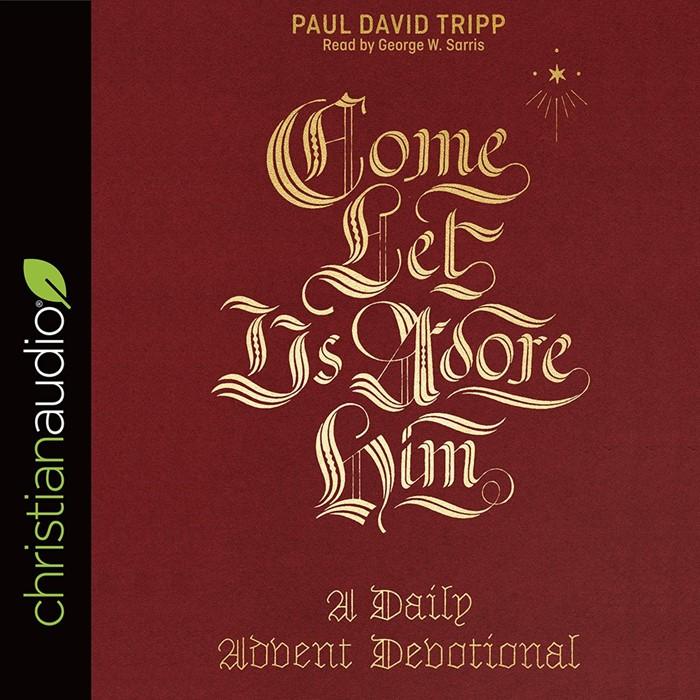 Come, Let Us Adore Him Audio Book (CD-Audio)