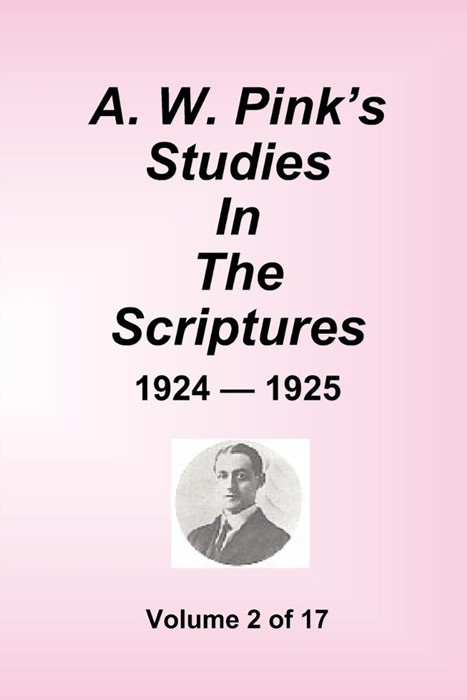A.W. Pink's Studies In The Scriptures - 1924-25, Volume 2 of (Paper Back)